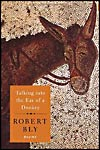 Talking into the Ear of a Donkey- Robert Bly -poetry 2010