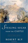 Stealing Sugar from the Castle: Selected and New Poems 1950-2013
